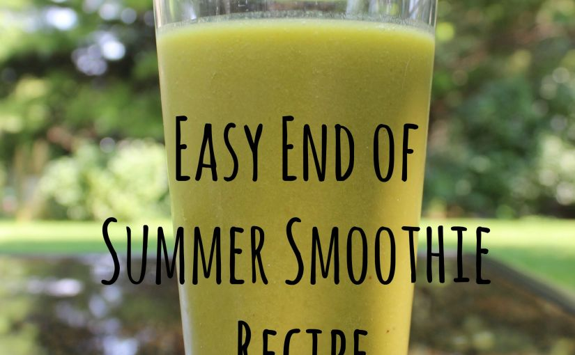 End of Summer Recipe — Pineapple-Mango Green Smoothie