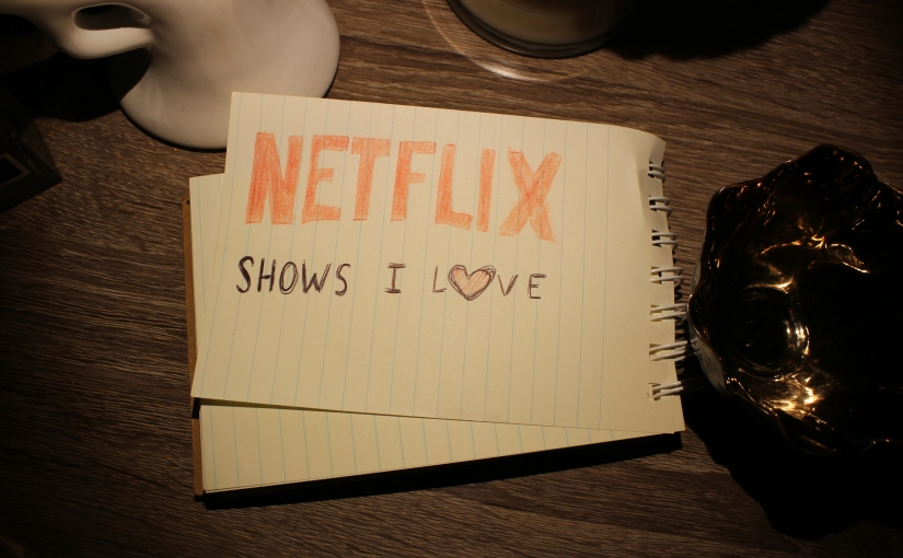 Shows I've Been Loving On Netflix